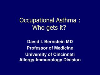 Occupational Asthma :  Who gets it?