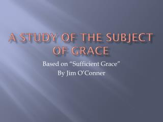 A Study of the subject of grace