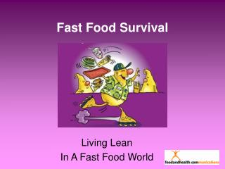 Fast Food Survival