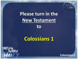 Please turn in the  New Testament  to