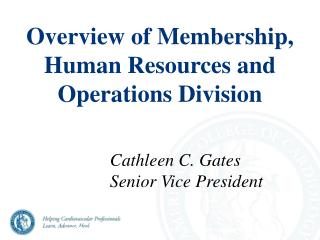Overview of Membership, Human Resources and Operations Division