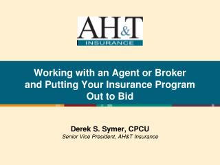 Working with an Agent or Broker  and Putting Your Insurance Program  Out to Bid