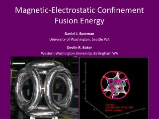 Magnetic-Electrostatic Confinement Fusion Energy