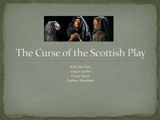 The Curse of the Scottish Play