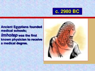 Ancient Egyptians founded  medical schools;