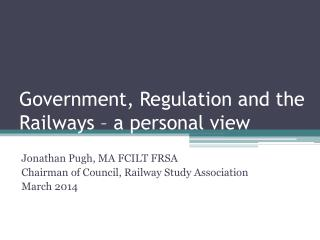 Government, Regulation and the Railways – a personal view