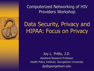 Joy L. Pritts, J.D. Assistant Research Professor Health Policy Institute, Georgetown University