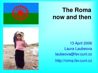 The Roma   now and then