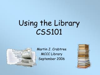 Using the Library CSS101