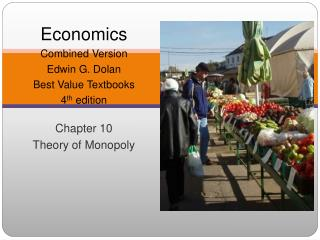 Economics Combined Version Edwin G. Dolan Best Value Textbooks 4 th  edition Chapter 10