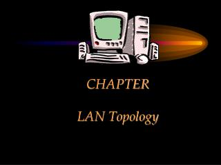 CHAPTER  LAN Topology