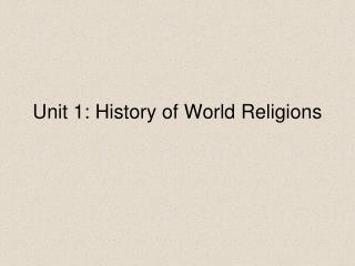 Unit 1: History of World Religions