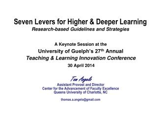 Seven Levers for Higher & Deeper Learning Research-based Guidelines and Strategies