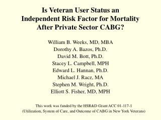 Is  Veteran User Status  an  Independent Risk Factor for Mortality  After Private Sector CABG?