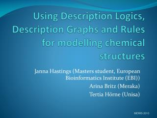 Using Description Logics, Description Graphs and Rules for modelling chemical structures