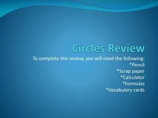 Circles Review