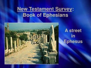 New Testament Survey : Book of Ephesians