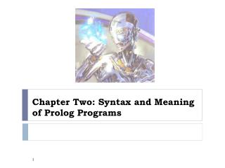 Chapter Two: Syntax and Meaning of Prolog Programs