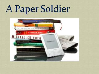 A Paper Soldier