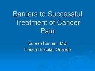 Barriers to Successful Treatment of Cancer Pain