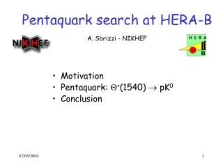 Pentaquark search at HERA-B A. Sbrizzi - NIKHEF