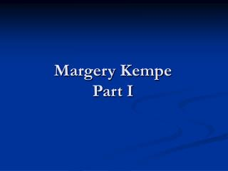 Margery Kempe Part I
