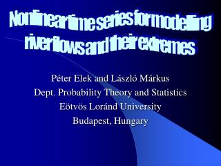 Péter Elek and László Márkus Dept. Probability Theory and Statistics Eötvös Loránd University