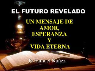 EL FUTURO REVELADO