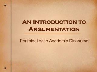 An Introduction to Argumentation