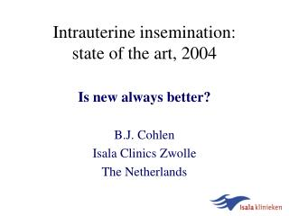 Intrauterine insemination:  state of the art, 2004