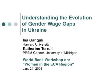 Understanding the Evolution  of Gender Wage Gaps  in Ukraine