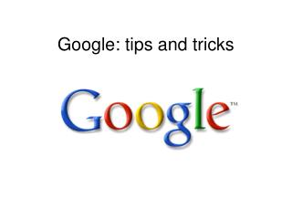Google: tips and tricks