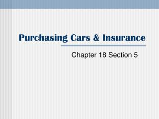 Purchasing Cars & Insurance