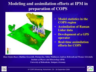Modeling and assimilation efforts at IPM in preparation of COPS