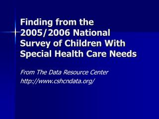Finding from the 2005/2006 National Survey of Children With Special Health Care Needs