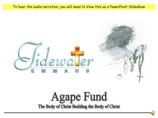 Agape Fund The Body of Christ Building the Body of Christ