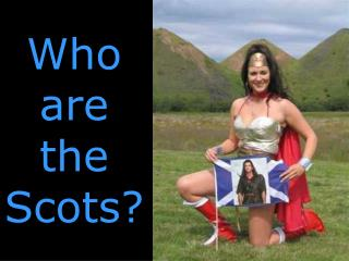 Who are the Scots?