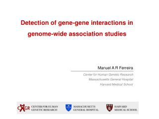 Detection of gene-gene interactions in genome-wide association studies