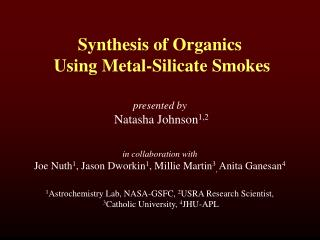 Synthesis of Organics  Using Metal-Silicate Smokes