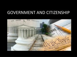 GOVERNMENT AND CITIZENSHIP