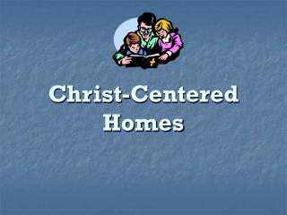 Christ-Centered Homes