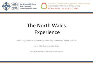 The North Wales  Experience