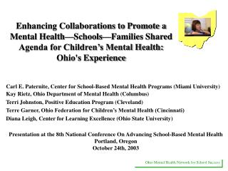 Enhancing Collaborations to Promote a Mental Health Schools Families Shared Agenda for Children s Mental Health: Ohios E