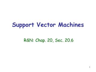 Support Vector Machines R&N: Chap. 20, Sec. 20.6