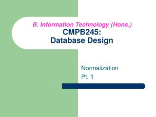 B. Information Technology (Hons.) CMPB245: Database Design