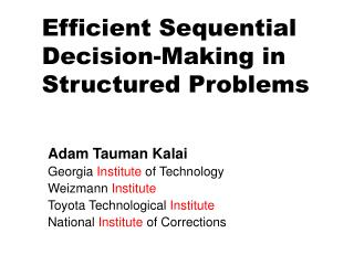 Efficient Sequential Decision-Making in Structured Problems
