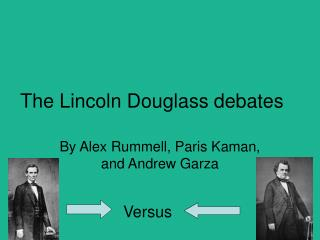 The Lincoln Douglass debates