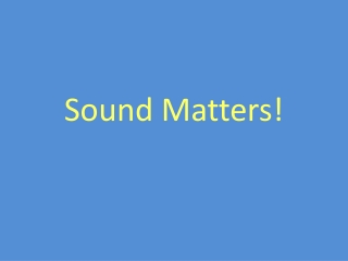 Sound Matters.