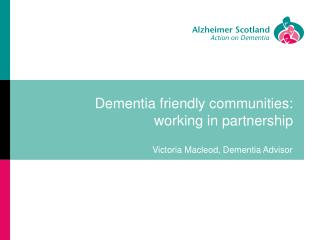 Dementia friendly communities: working in partnership