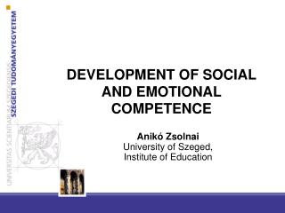 DEVELOPMENT OF SOCIAL AND EMOTIONAL COMPETENCE
